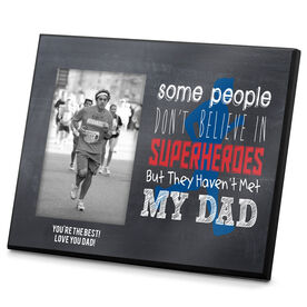 Running Photo Frame Some People Don't Believe in Superheroes