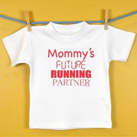 Mommy's Future Running Partner Baby T-shirt