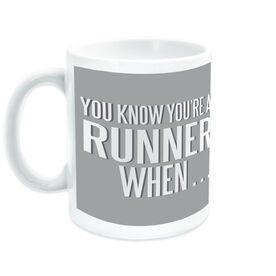 Running Ceramic Mug You Know You're a Runner When (Bold)