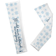 Printed Arm Sleeves The Cold Never Bothered Me Anyway
