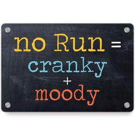 Running Metal Wall Art Panel - No Run = Cranky + Moody