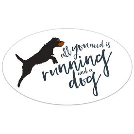 All You Need Is Running And A Dog Oval Car Magnet