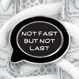 Talk Bubble Shoe Lace Charm Not Fast But Not Last