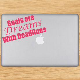 Goals Are Dreams With Deadlines Removable GoneForaRunGraphix Laptop Decal