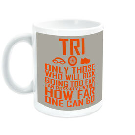 Triathlon Ceramic Mug Only Those Who Risk Going Too Far (Tri Icons)