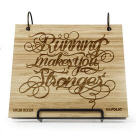 Engraved Bamboo Wood BibFOLIO Running Makes You Stronger