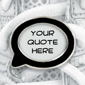 Talk Bubble Shoe Lace Charm Your Quote