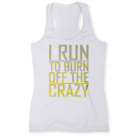 Women's Performance Singlet I Run To Burn Off The Crazy