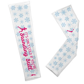 Printed Arm Sleeves It's Only Cold If You're Standing Still (Snowflake)