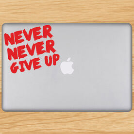 Never Never Give Up Removable GoneForaRunGraphix Laptop Decal