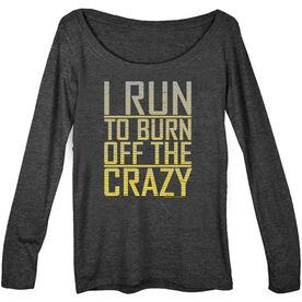 Women's Runner Scoop Neck Long Sleeve Tee I Run To Burn Off The Crazy