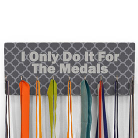 Hooked On Medals Hanger I Only Do It For The Medals