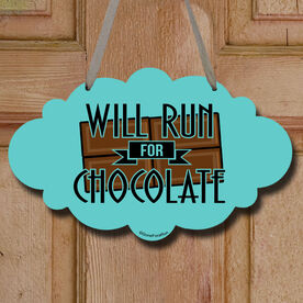 Will Run For Chocolate (Deco) Decorative Cloud Sign