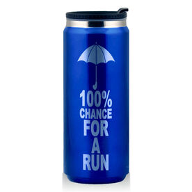 Stainless Steel Travel Mug 100 Percent Chance For A Run