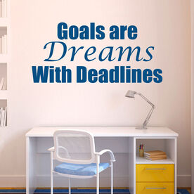 Goals are Dreams with Deadlines Removable GoneForARunGraphix Wall Decal