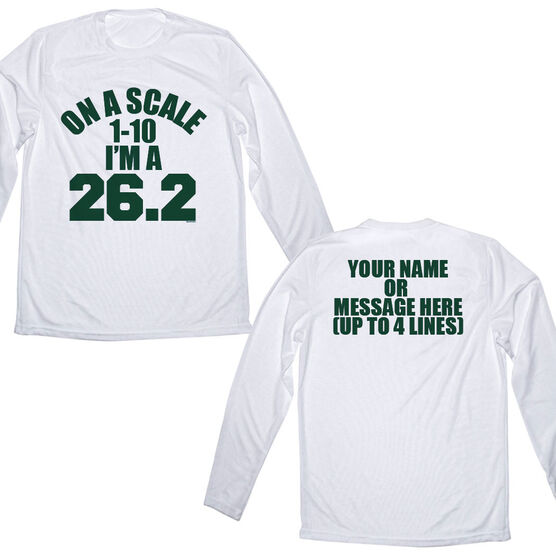 Men's Customized White Long Sleeve Tech Tee On a Scale of 1 - 10 I'm A 26.2