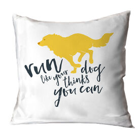 Running Throw Pillow Run Like Your Dog Thinks You Can