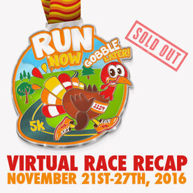 Virtual Race - RUN NOW GOBBLE LATER℠ 5K (2016)