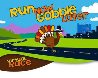 Run Now Gobble Later