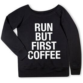 Running Fleece Wide Neck Sweatshirt - Run But First Coffee