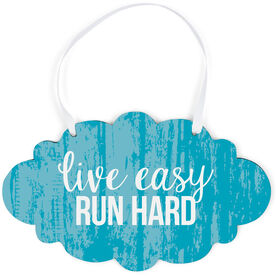 Running Cloud Sign - Live Easy Run Hard