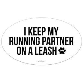 Running Oval Car Magnet - I Keep My Running Partner On A Leash