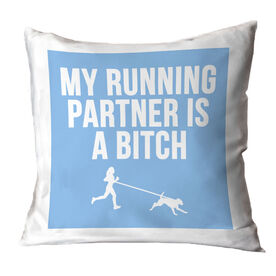 Running Throw Pillow - My Running Partner Is A Bitch (Bold)