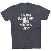 Running Short Sleeve T-Shirt - If Mama Doesn't Run