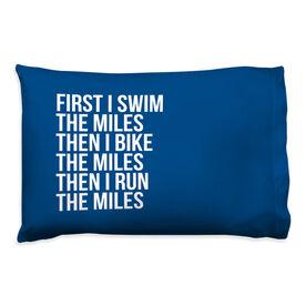 Triathlon Pillow Case - Swim Bike Run The Miles