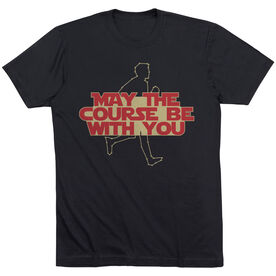 Running Short Sleeve T-Shirt - May The Course Be With You