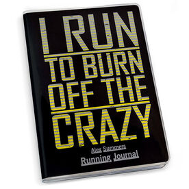 GoneForaRun Running Journal I Run To Burn Off The Crazy