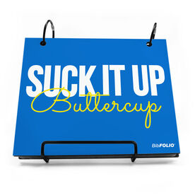 BibFOLIO® Race Bib Album - Suck It Up Buttercup