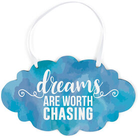 Running Cloud Sign - Dreams Are Worth Chasing