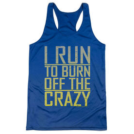 Women's Racerback Performance Tank Top - I Run To Burn Off The Crazy