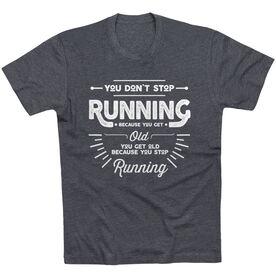 Running Short Sleeve T-Shirt - You Don't Stop Running