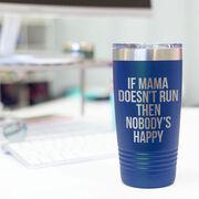 Running 20oz. Double Insulated Tumbler - If Mama Doesn't Run