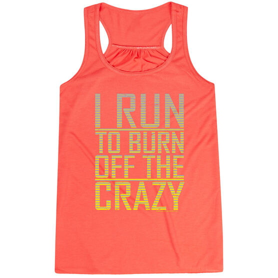 Flowy Racerback Tank Top - I Run To Burn Off The Crazy