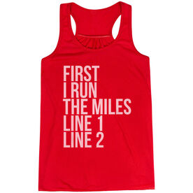 Flowy Racerback Tank Top - Custom First I Run The Miles