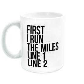 Running Coffee Mug - Custom First I Run The Miles