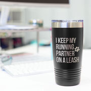 Running 20oz. Double Insulated Tumbler - I Keep My Running Partner On A Leash