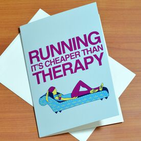 Running It's Cheaper Than Therapy Greeting Card
