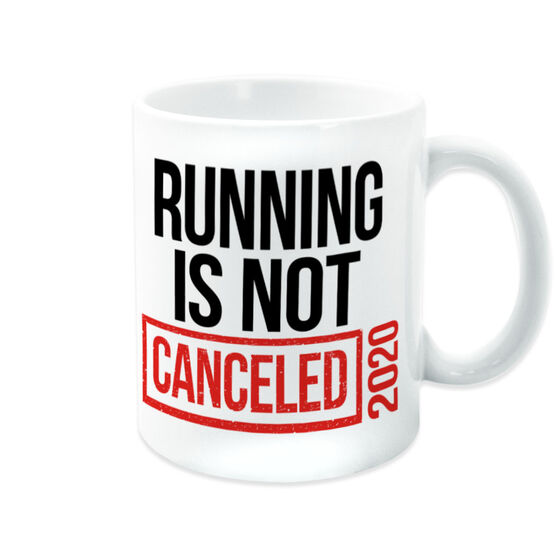 Running Coffee Mug - Running is Not Canceled 2020