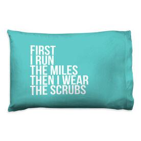 Running Pillow Case - Then I Wear The Scrubs