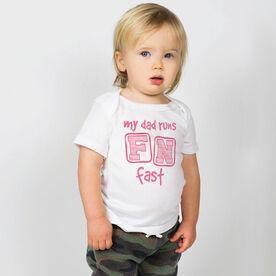 Running Baby T-Shirt - My Dad Runs FN Fast