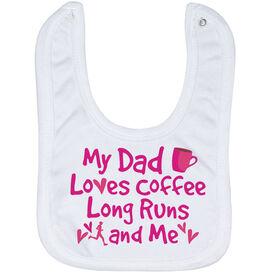 Running Baby Bib - My Dad Loves Coffee, Long Runs and Me