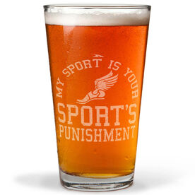 Running 16 oz Beer Pint Glass My Sport Is Your Sport's Punishment (Athletic)