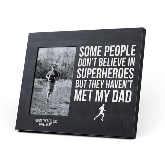 Running Photo Frame - Some People Don't Believe in Superheroes