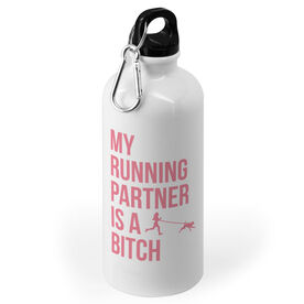 Running 20 oz. Stainless Steel Water Bottle - My Running Partner Is A Bitch (Bold)