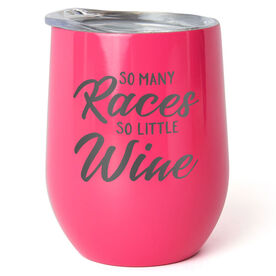 Running Stainless Wine Tumbler - So Many Races So Little Wine