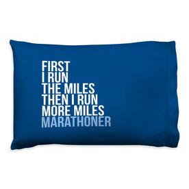 Running Pillow Case - Then I Run More Miles Marathoner